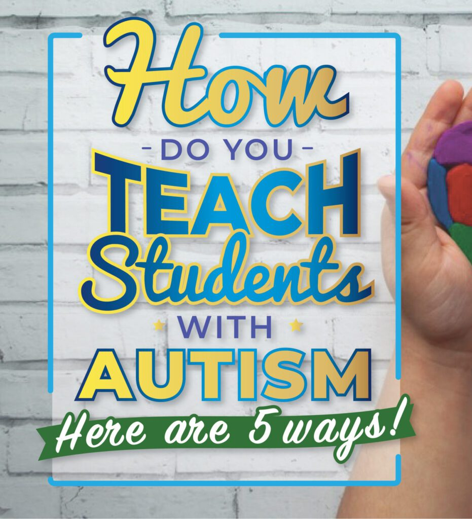How do you teach students with autism? Here are 5 ways!